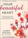 Your Beautiful Heart: 31 Reflections on Love, Faith, Friendship, and Becoming a Girl Who Shines YOUR BEAUTIFUL HEART MP3 - C M [ Lauren Scruggs ]