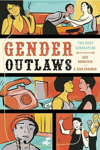 Gender Outlaws: The Next Generation GENDER OUTLAWS [ Kate Bornstein ]