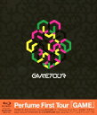 Perfume First Tour『GAME』 【Blu-ray】 [ Perfume ]