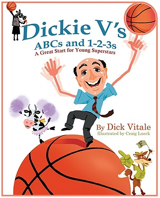 Dickie V's ABCs and 1-2-3s: A Great Start for Young Superstars DICKIE VS ABCS & 1 2 3S-BOARD [ Dick Vitale ]