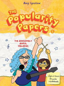 The Awesomely Awful Melodies of Lydia Goldblatt and Julie Graham-Chang (the Popularity Papers #5) POPULARITY PAPERS BK05 AWESOME (Popularity Papers (Quality)) [ Amy Ignatow ]