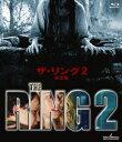 ザ・リング2【Blu-ray】 [ ナオミ・ワッツ ]