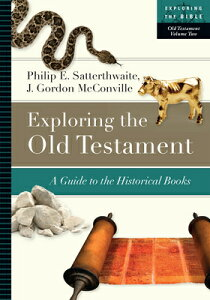 Exploring the Old Testament: A Guide to the Historical Books EXPLORING THE OT (Exploring the Bible) [ Philip E. Satterthwaite ]