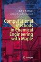 【送料無料】Computational Methods in Chemical Engineering with Maple[洋書] [ Ralph E. White ]