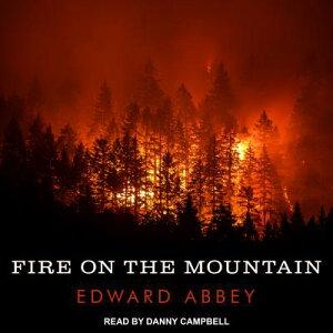 Fire on the Mountain FIRE ON THE MOUNTAIN M [ Edward Abbey ]