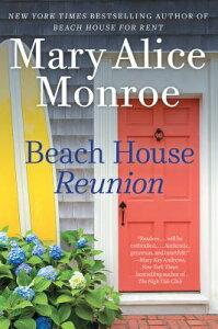 Beach House Reunion BEACH HOUSE REUNION [ Mary Alice Monroe ]