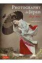 Photography in Japan(PB版) 1853-1912 [ テリー・ベネット ]