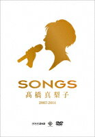 SONGS 高橋真梨子 2007-2014