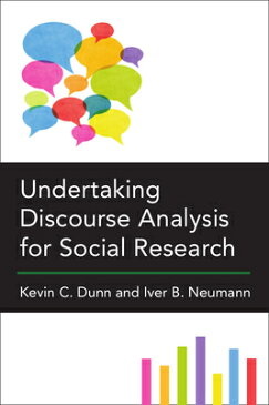 Undertaking Discourse Analysis for Social Research UNDERTAKING DISCOURSE ANALYSIS [ Kevin C. Dunn ]