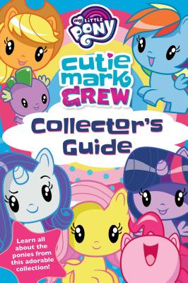 洋書, BOOKS FOR KIDS My Little Pony Cutie Mark Crew Collectors Guide MY LITTLE PONY CUTIE MARK CREW Collectors Guides Rachael Upton