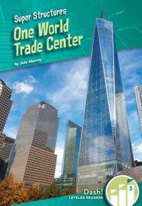One World Trade Center 1 WORLD TRADE CENTER (Super Structures) [ Julie Murray ]