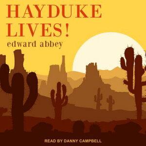 Hayduke Lives! HAYDUKE LIVES D [ Edward Abbey ]
