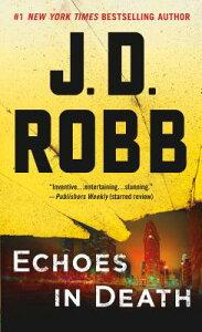 Echoes in Death ECHOES IN DEATH (In Death) [ J. D. Robb ]