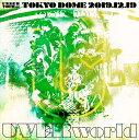 UNSER TOUR at TOKYO DOME(初回生産限定盤)【Blu-ray】 [ UVERworld ]