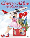小倉 唯 LIVE 「Cherry×Airline」【Blu-ray】 [ 小倉唯 ]