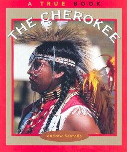 The Cherokee TB-CHEROKEE (True Books: American Indians (Paperback)) [ Andrew Santella ]