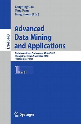 Advanced Data Mining and Applications: 6th International Conference, Adma 2010, Chongqing, China, No画像