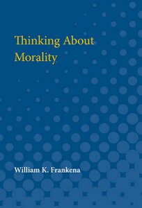Thinking About Morality THINKING ABT MORALITY (Poets on Poetry (Hardcover)) [ William K. Frankena ]
