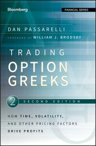 Trading Options Greeks: How Time, Volatility, and Other Pricing Factors Drive Profits TRADING OPTIONS GREEKS 2/E (Bloomberg Financial) [ Dan Passarelli ]