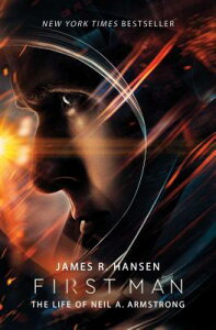 First Man: The Life of Neil A. Armstrong 1ST MAN M/TV MEDIA TIE-IN/E [ James R. Hansen ]