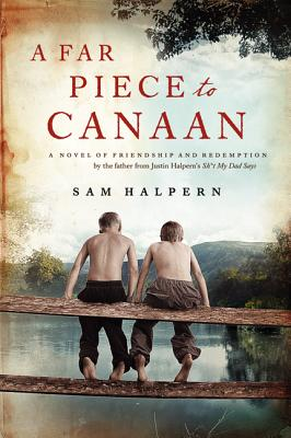 A Far Piece to Canaan: A Novel of Friendship and Redemption画像