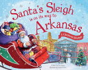 Santa's Sleigh Is on Its Way to Arkansas: A Christmas Adventure SANTAS SLEIGH IS ON ITS WAY TO [ Eric James ]