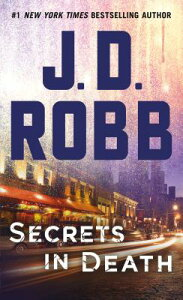 Secrets in Death: An Eve Dallas Novel (in Death, Book 45) SECRETS IN DEATH (In Death) [ J. D. Robb ]