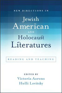 New Directions in Jewish American and Holocaust Literatures: Reading and Teaching NEW DIRECTIONS IN JEWISH AMER (Suny Contemporary Jewish Literature and Culture) [ Victoria Aarons ]