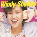 Windy Shadow [ 松田聖子 ]