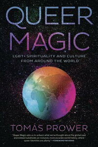 Queer Magic: Lgbt+ Spirituality and Culture from Around the World QUEER MAGIC [ Tomas Prower ]