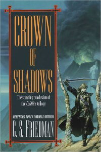 Crown of Shadows: The Coldfire Trilogy #3 CROWN OF SHADOWS (Coldfire Trilogy (Paperback)) [ C. S. Friedman ]