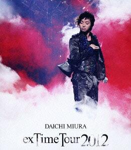 "DAICHI MIURA ""exTime Tour 2012""【Blu-ray】 [ 三浦大知 ]"