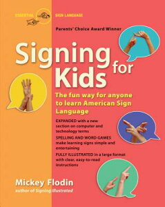 Signing for Kids: The Fun Way for Anyone to Learn American Sign Language, Expanded SIGNING FOR KIDS EXPANDED/E [ Mickey Flodin ]