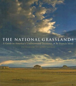 The National Grasslands: A Guide to America's Undiscovered Treasures NATL GRASSLANDS [ Francis Moul ]