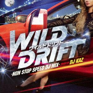 ワイルドドリフト NON STOP SPEED DJ MIX mixed by DJ KAZ画像