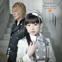 Two souls -toward the truth- TVアニメ(終わりのセラフ)名古屋決戦編オープニングテーマ (初回限定盤 CD+DVD) [ fripSide ]