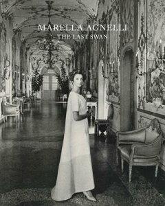 Marella Agnelli: The Last Swan MARELLA AGNELLI [ Marella Agnelli ]