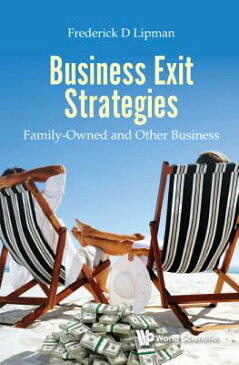 Business Exit Strategies: Family-Owned and Other Business BUSINESS EXIT STRATEGIES FAMIL [ Frederick D. Lipman ]