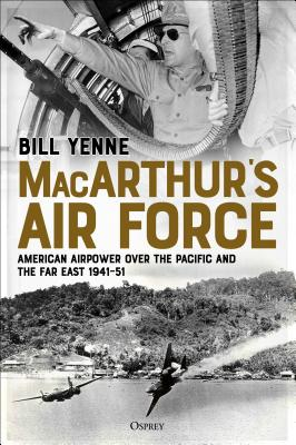 Macarthur's Air Force: American Airpower Over the Pacific and the Far East, 1941-51画像