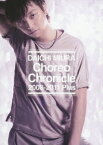 Choreo Chronicle 2008-2011 Plus [ 三浦大知 ]
