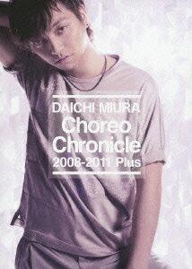 Choreo Chronicle 2008-2011 Plus [ 三浦大知 ]