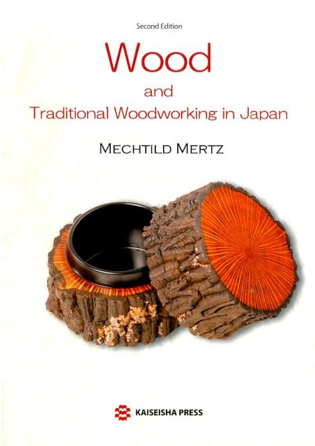 Wood and traditional woodworking in Japa2nd ed.画像