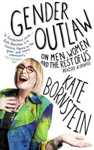 Gender Outlaw: On Men, Women, and the Rest of Us GENDER OUTLAW [ Kate Bornstein ]