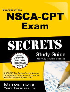【送料無料】Secrets of the Nsca-CPT Exam Study Guide: Nsca-CPT Test Review for the Nation...