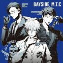 BAYSIDE M.T.C [ ヨコハマ・ディビジョン「Mad Trigger Crew」 ]