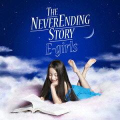 【送料無料】THE NEVER ENDING STORY(CD+DVD) [ E-girls ]