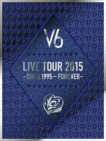 LIVE TOUR 2015 -SINCE 1995〜FOREVER-【初回生産限定盤B】