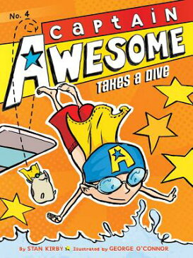 Captain Awesome Takes a Dive CAPTAIN AWESOME TAKES A DIVE B (Captain Awesome) [ Stan Kirby ]