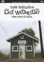 THE LAST WEDNESDAY TOUR 2006〜HERE COMES THE WAVE〜
