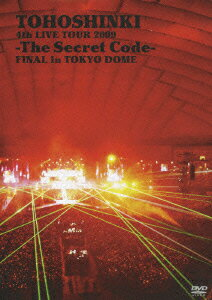 4th LIVE TOUR 2009 -The Secret Code- FINAL in TOKYO DOME/東方神起 [ 東方神起 ]